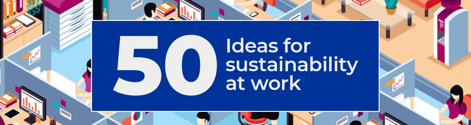 Ideas for a workplace to be more sustainable